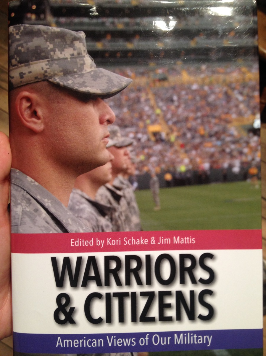 Warriors & Citizens - American Views of Our Military edited by Kori Schake & Jim Mattis.